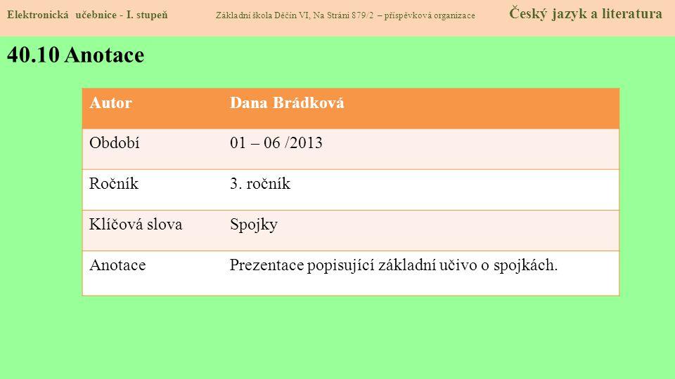 40.10 Anotace Autor Dana Brádková Období 01 – 06 /2013 Ročník