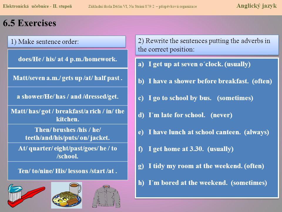 6.5 Exercises 1) Make sentence order: