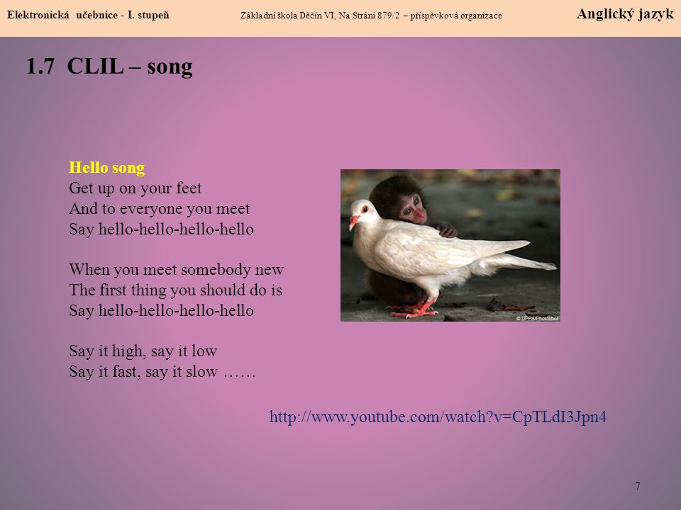 1.7 CLIL – song Hello song Get up on your feet
