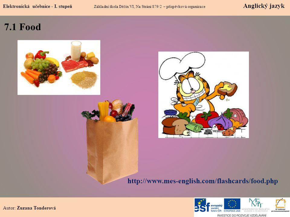 7.1 Food http://www.mes-english.com/flashcards/food.php
