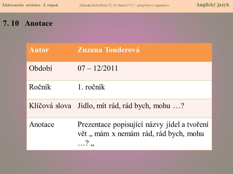 7. 10 Anotace Autor Zuzana Tonderová Období 07 – 12/2011 Ročník