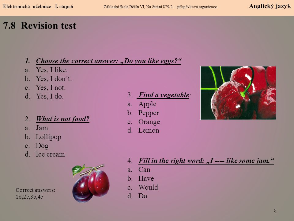 "7.8 Revision test Choose the correct answer: ""Do you like eggs"