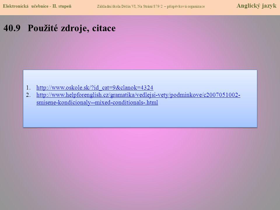 40.9 Použité zdroje, citace http://www.oskole.sk/ id_cat=9&clanok=4324