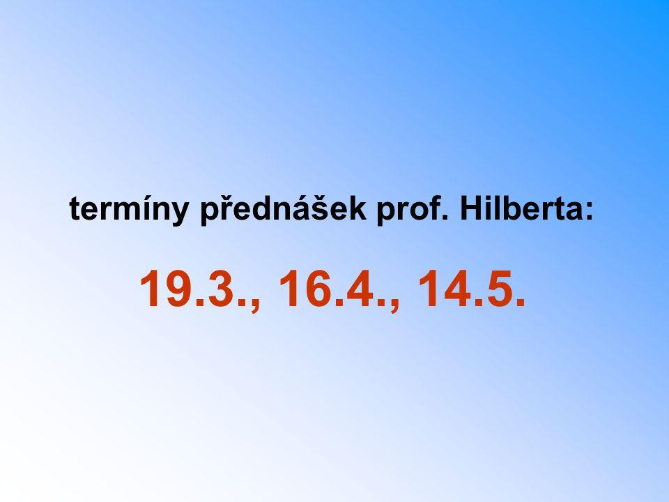 termíny přednášek prof. Hilberta: