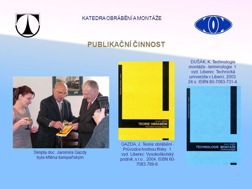 PUBLIKAČNÍ ČINNOST KATEDRA OBRÁBĚNÍ A MONTÁŽE