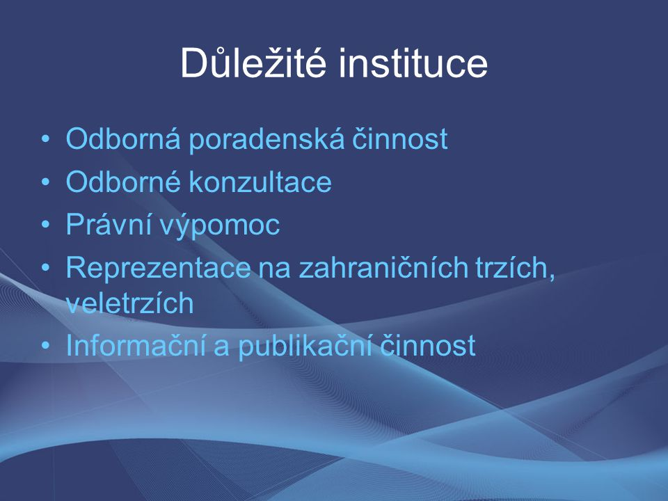 Důležité instituce Odborná poradenská činnost Odborné konzultace