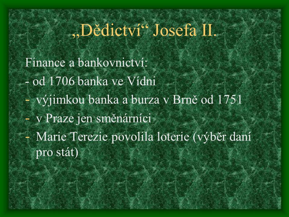 """""""Dědictví Josefa II. Finance a bankovnictví: - od 1706 banka ve Vídni"""