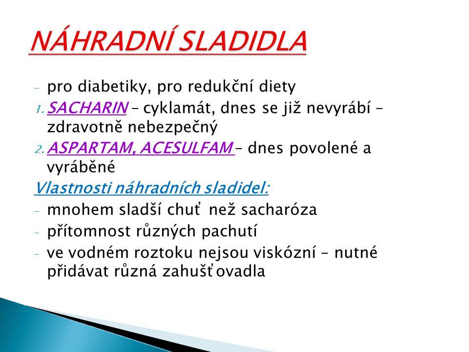 NÁHRADNÍ SLADIDLA pro diabetiky, pro redukční diety
