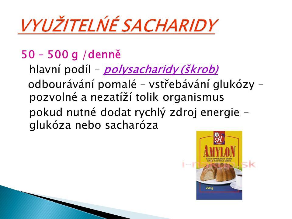 VYUŽITELŃÉ SACHARIDY