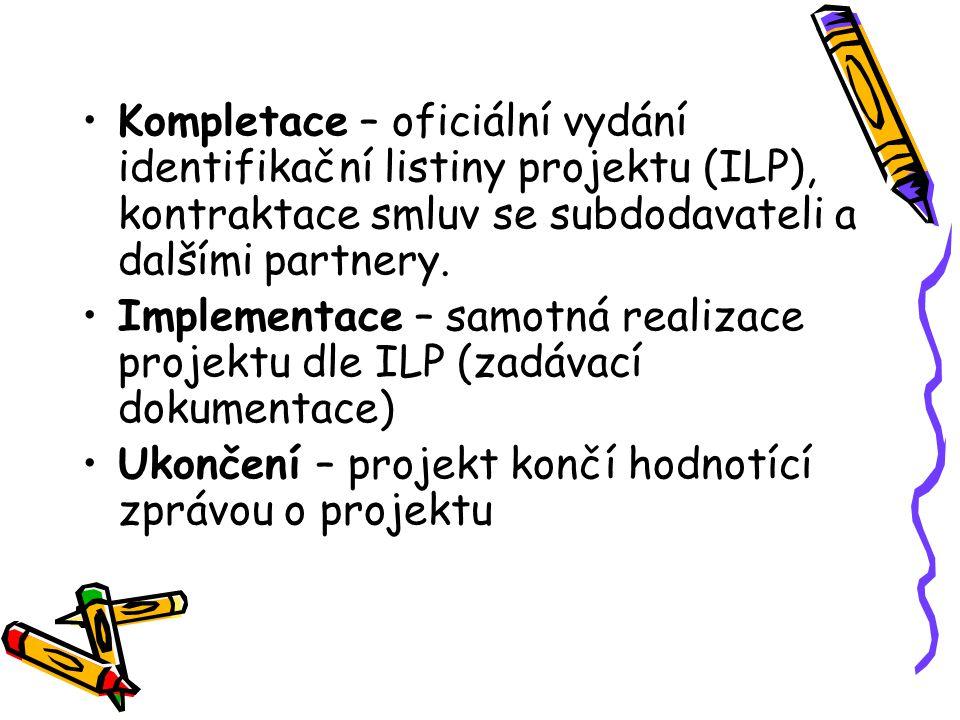 Kompletace – oficiální vydání identifikační listiny projektu (ILP), kontraktace smluv se subdodavateli a dalšími partnery.