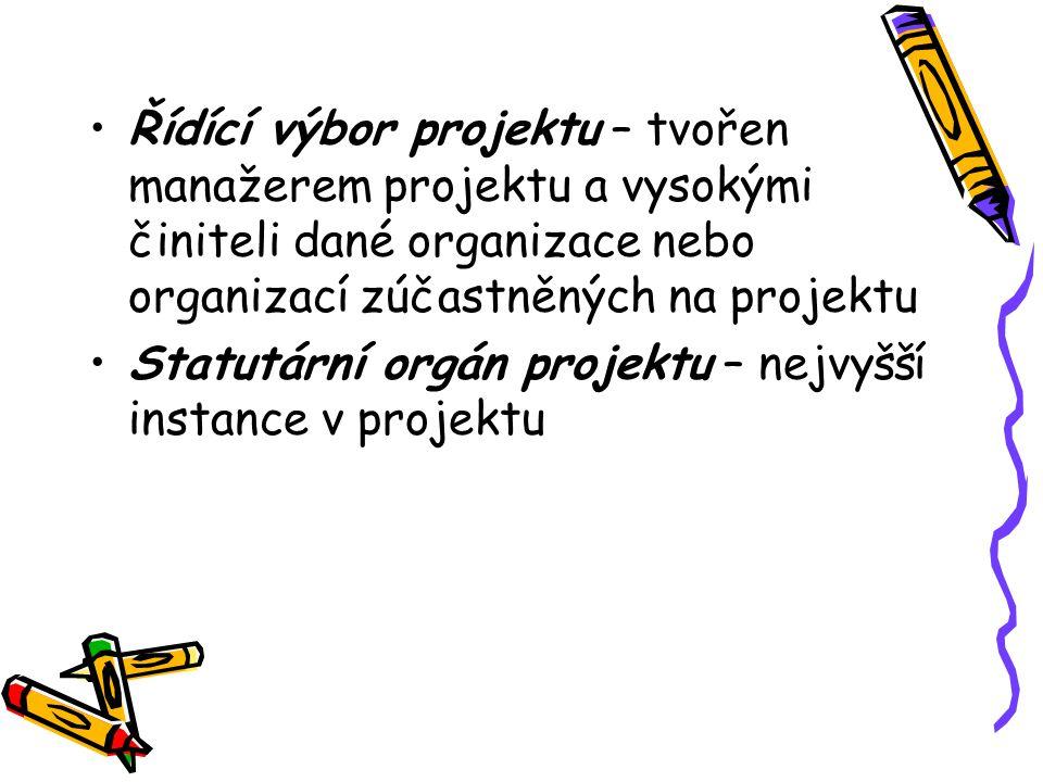 Řídící výbor projektu – tvořen manažerem projektu a vysokými činiteli dané organizace nebo organizací zúčastněných na projektu