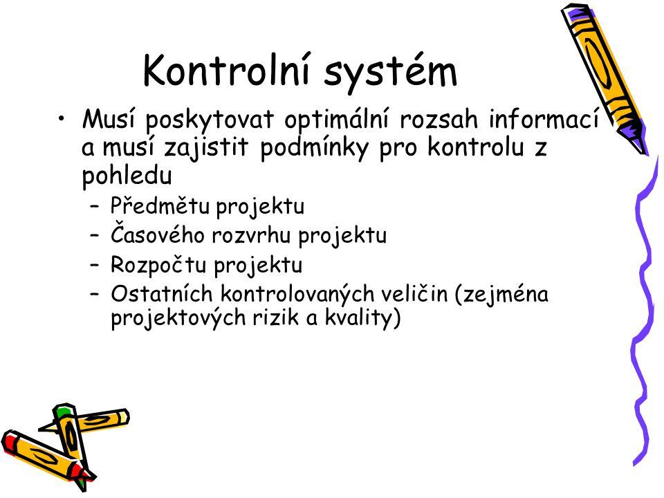 Kontrolní systém Musí poskytovat optimální rozsah informací a musí zajistit podmínky pro kontrolu z pohledu.