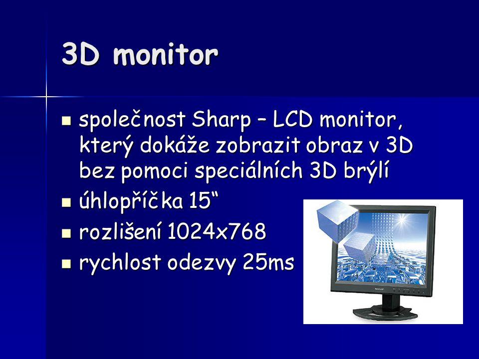 3D monitor společnost Sharp – LCD monitor, který dokáže zobrazit obraz v 3D bez pomoci speciálních 3D brýlí.