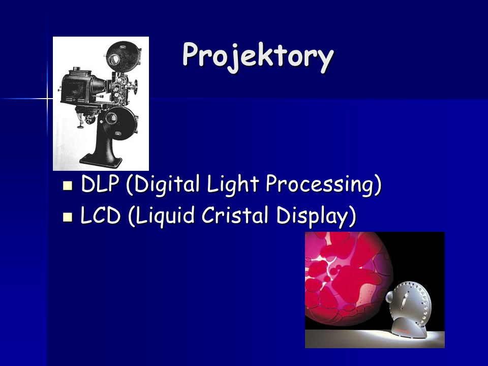 Projektory DLP (Digital Light Processing) LCD (Liquid Cristal Display)