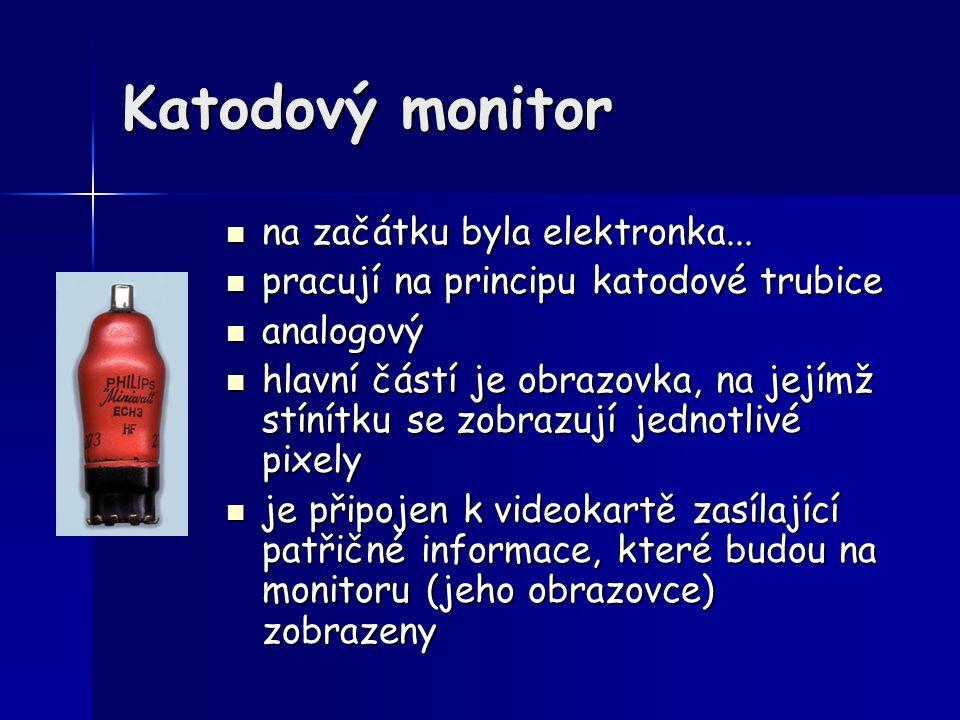 Katodový monitor na začátku byla elektronka...