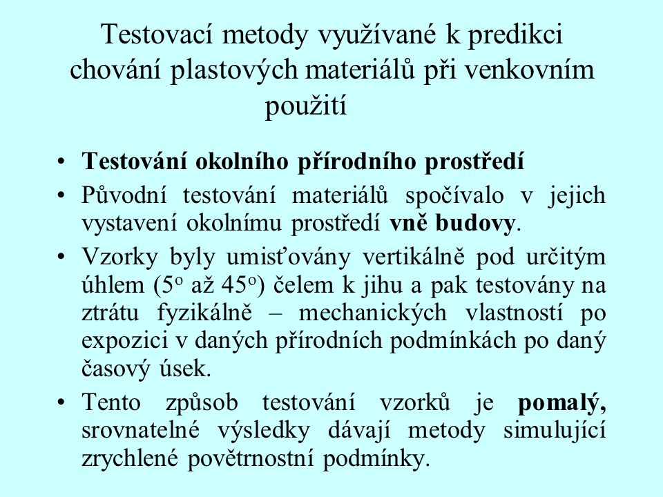 Testovací metody využívané k predikci chování plastových materiálů při venkovním použití