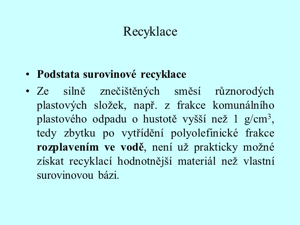 Recyklace Podstata surovinové recyklace