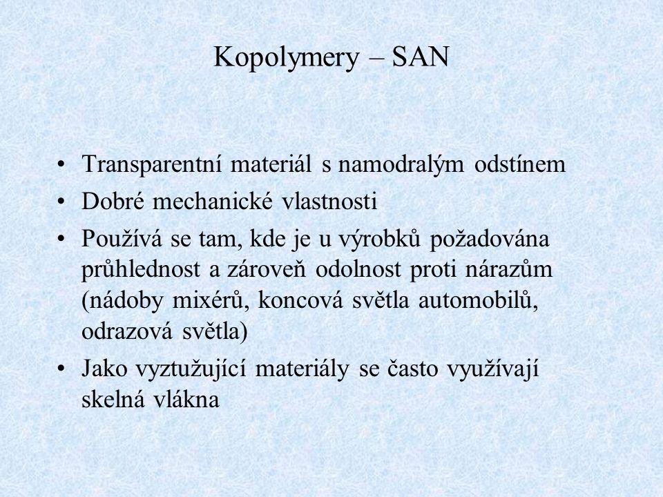 Kopolymery – SAN Transparentní materiál s namodralým odstínem
