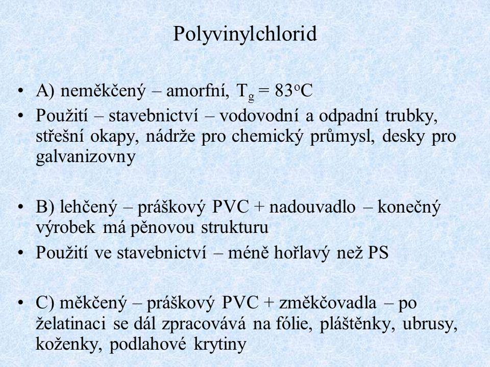 Polyvinylchlorid A) neměkčený – amorfní, Tg = 83oC