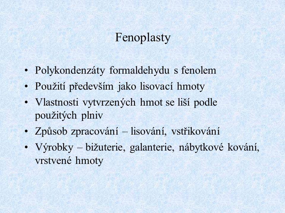 Fenoplasty Polykondenzáty formaldehydu s fenolem