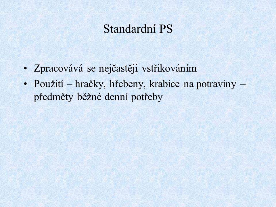 Standardní PS Zpracovává se nejčastěji vstřikováním