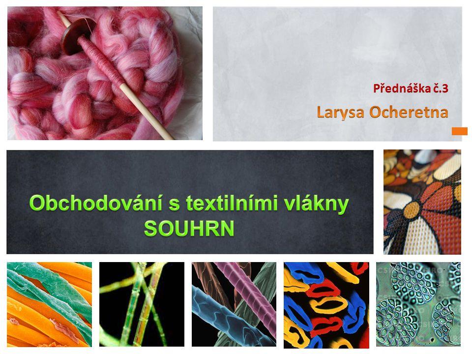 Obchodování s textilními vlákny SOUHRN
