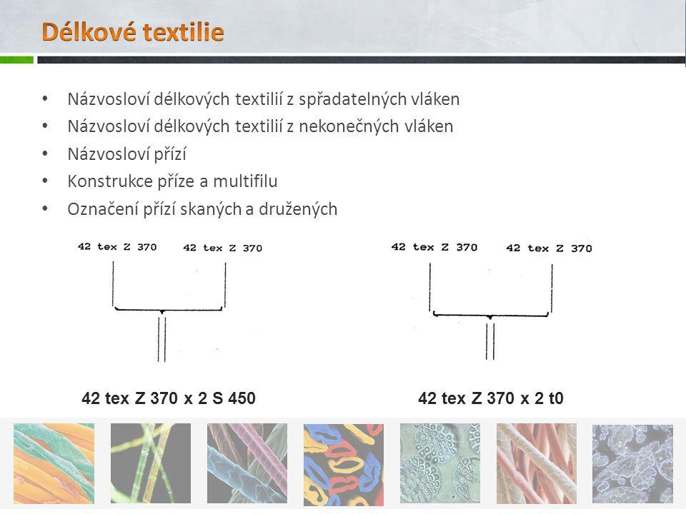 Délkové textilie Názvosloví délkových textilií z spřadatelných vláken