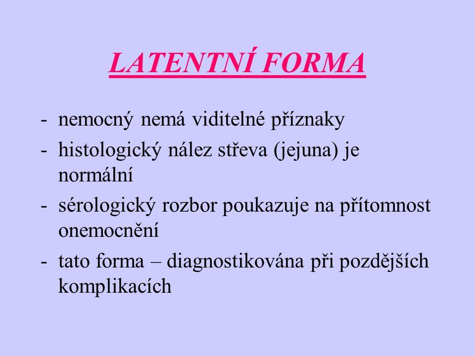 LATENTNÍ FORMA nemocný nemá viditelné příznaky