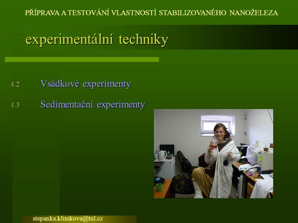 4.2 Vsádkové experimenty 4.3 Sedimentační experimenty
