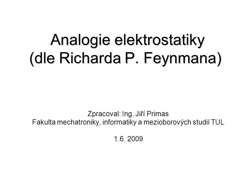 Analogie elektrostatiky (dle Richarda P. Feynmana)