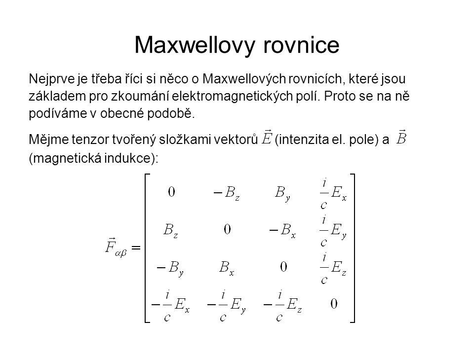 Maxwellovy rovnice Nejprve je třeba říci si něco o Maxwellových rovnicích, které jsou.