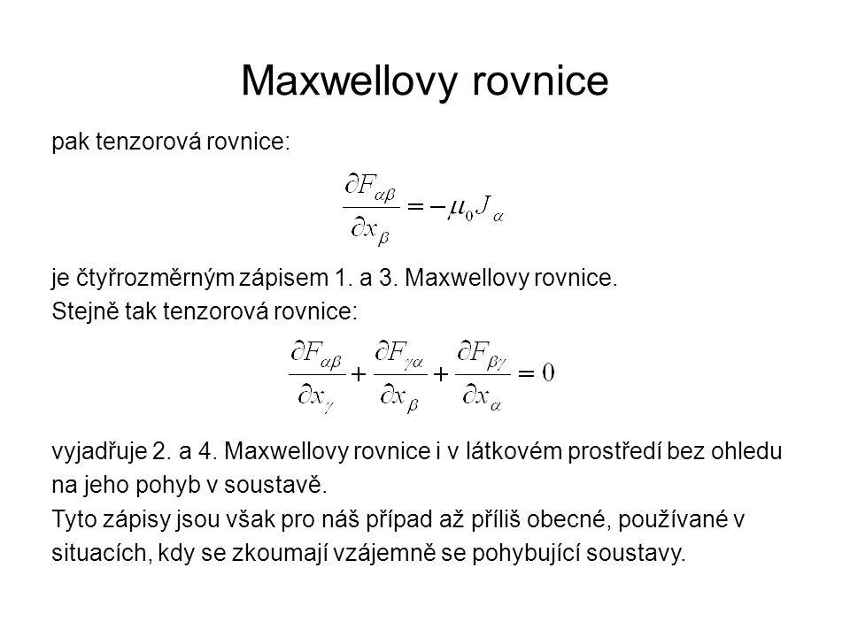 Maxwellovy rovnice pak tenzorová rovnice: