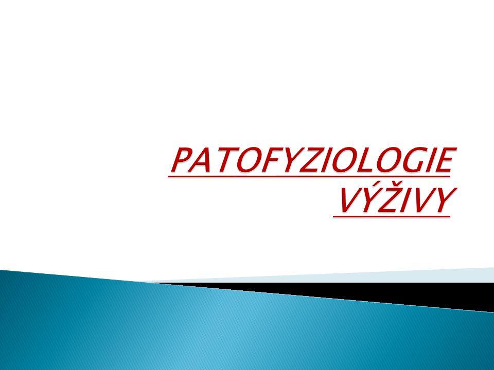 PATOFYZIOLOGIE VÝŽIVY