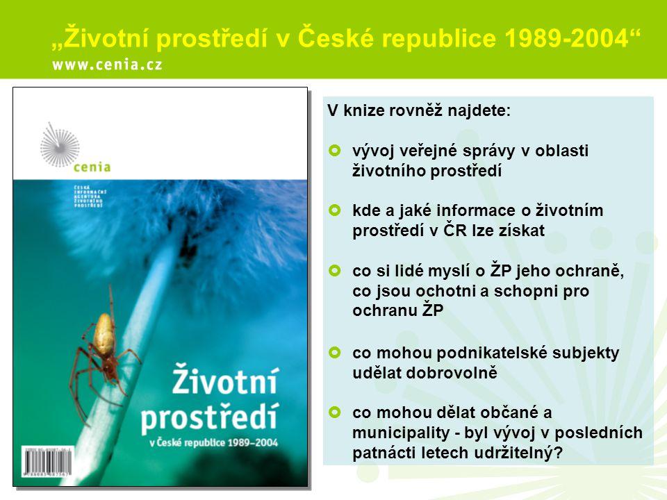 """""""Životní prostředí v České republice 1989-2004"""