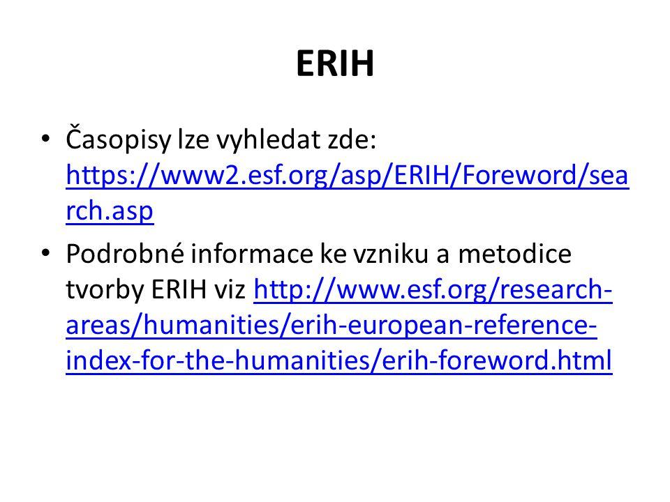 ERIH Časopisy lze vyhledat zde: https://www2.esf.org/asp/ERIH/Foreword/search.asp.