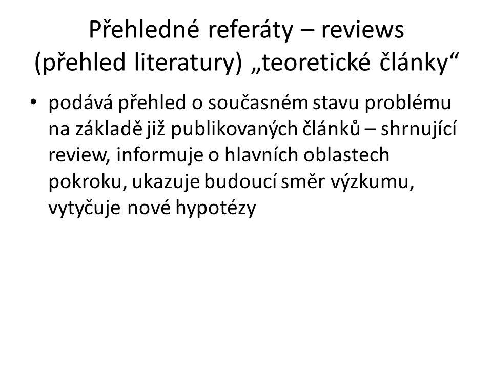 """Přehledné referáty – reviews (přehled literatury) """"teoretické články"""