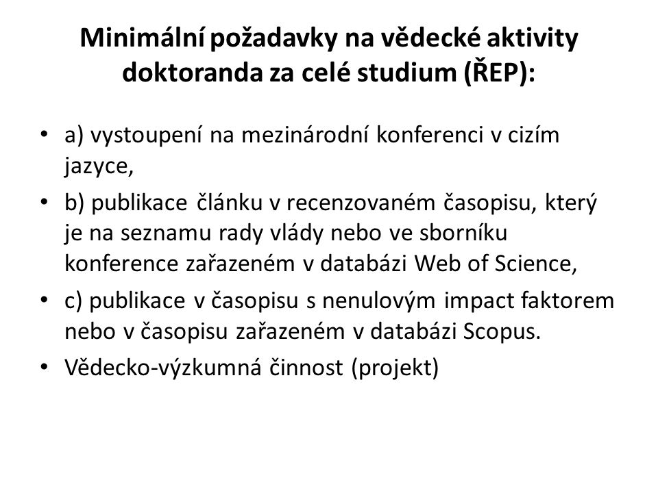 Minimální požadavky na vědecké aktivity doktoranda za celé studium (ŘEP):