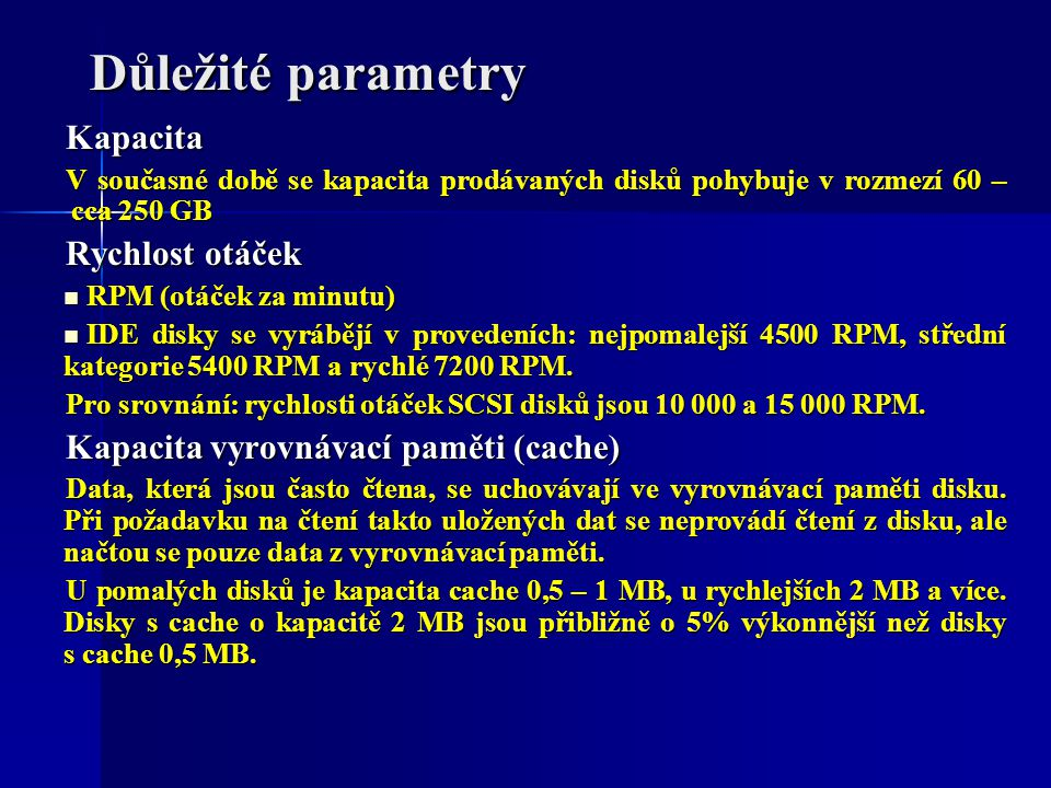 Důležité parametry Kapacita Rychlost otáček
