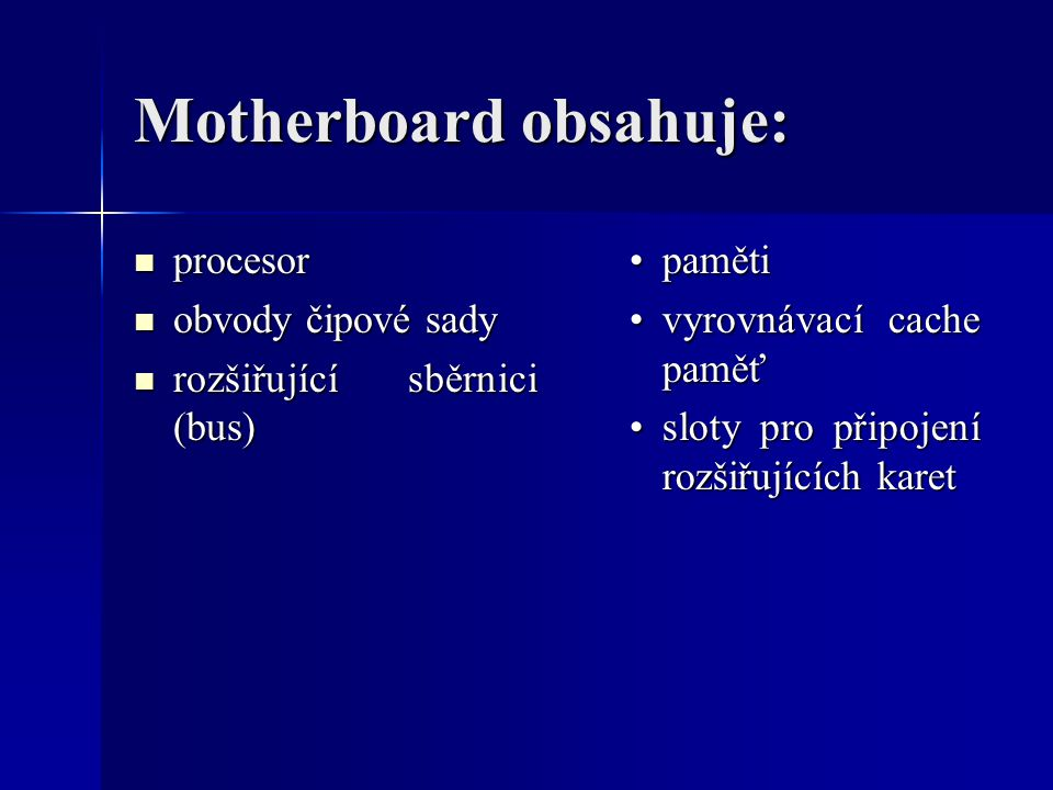 Motherboard obsahuje: