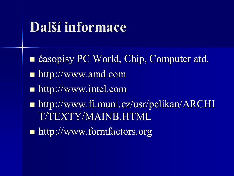 Další informace časopisy PC World, Chip, Computer atd.