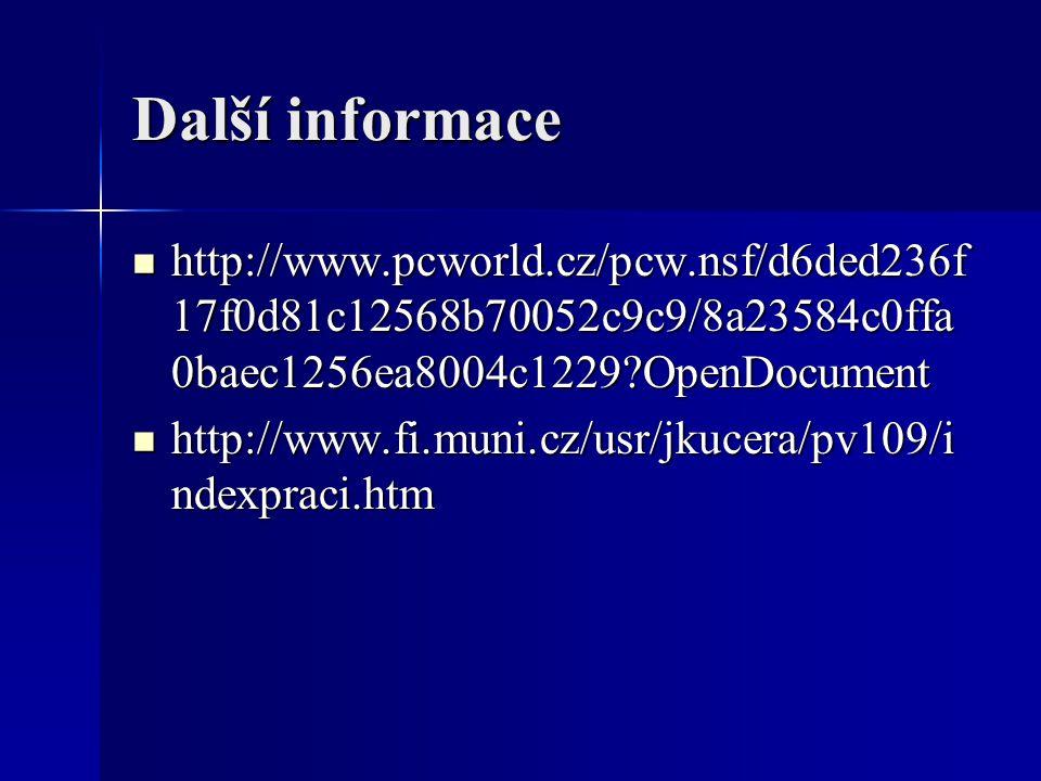 Další informace http://www.pcworld.cz/pcw.nsf/d6ded236f17f0d81c12568b70052c9c9/8a23584c0ffa0baec1256ea8004c1229 OpenDocument.