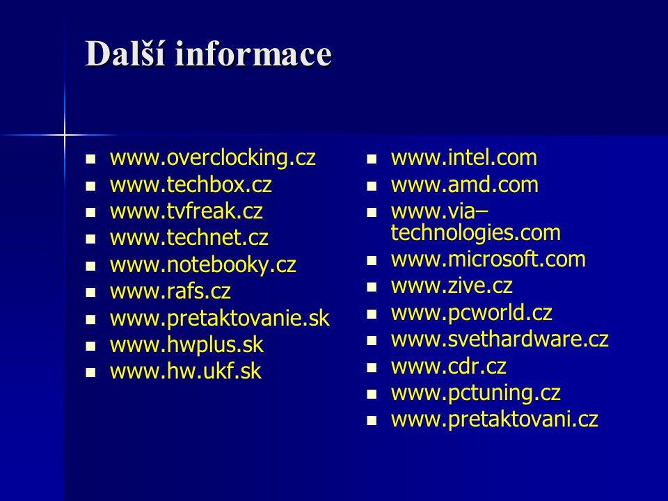 Další informace www.overclocking.cz www.techbox.cz www.tvfreak.cz