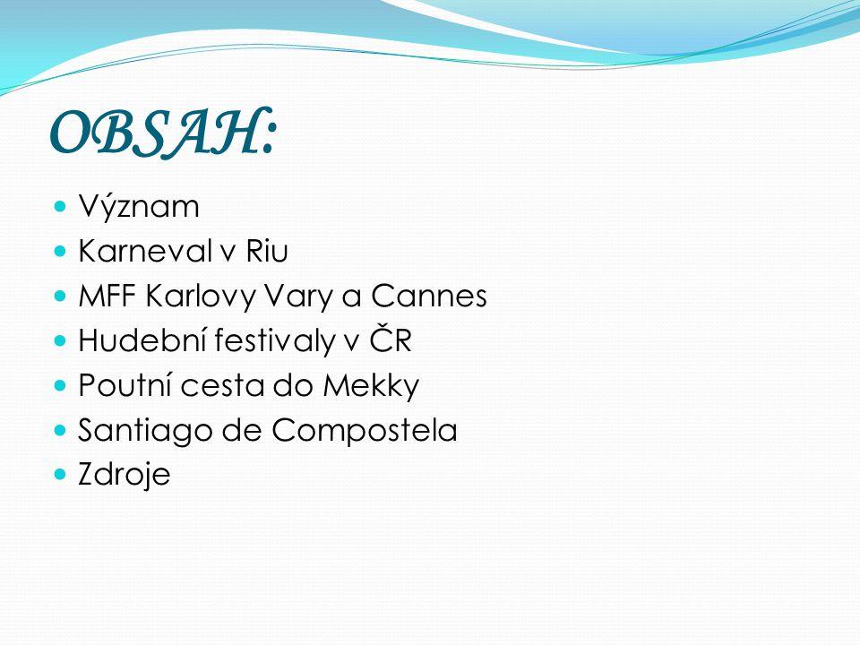 OBSAH: Význam Karneval v Riu MFF Karlovy Vary a Cannes