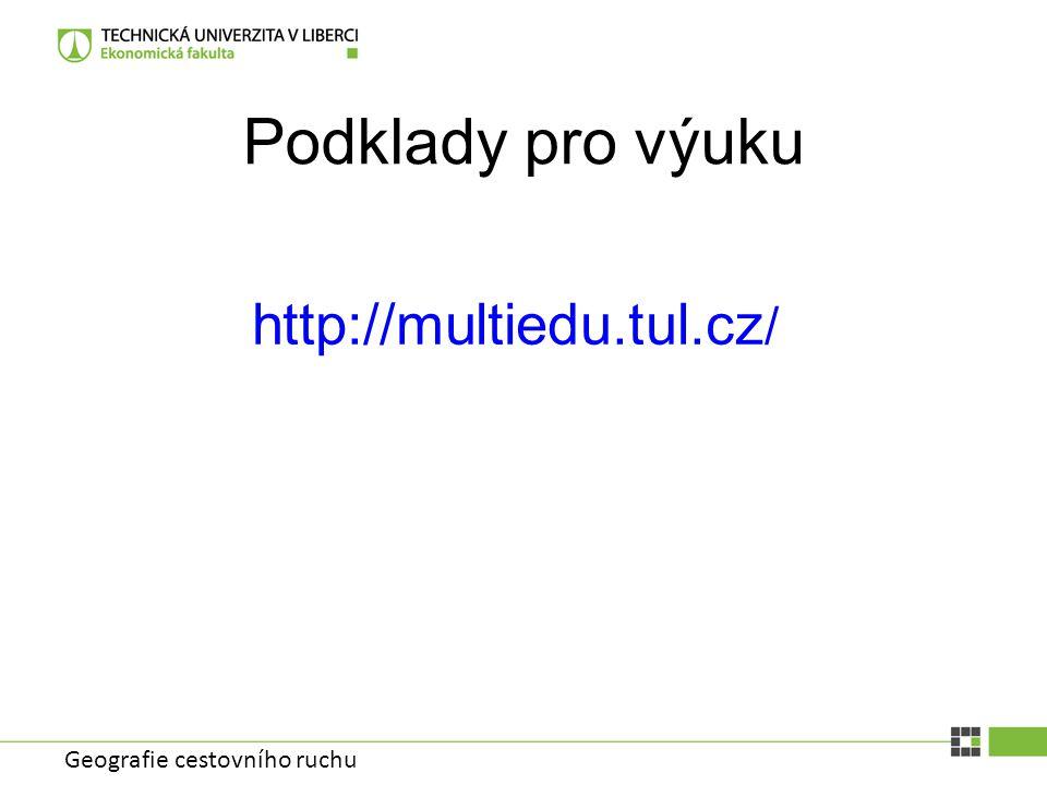 Podklady pro výuku http://multiedu.tul.cz/ Geografie cestovního ruchu
