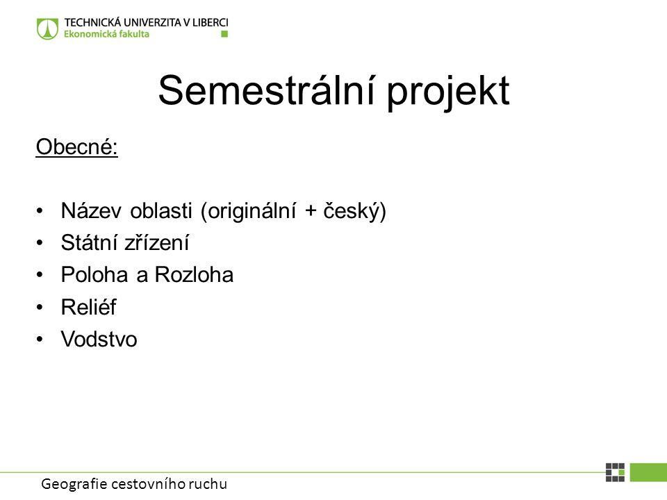 Semestrální projekt Obecné: Název oblasti (originální + český)