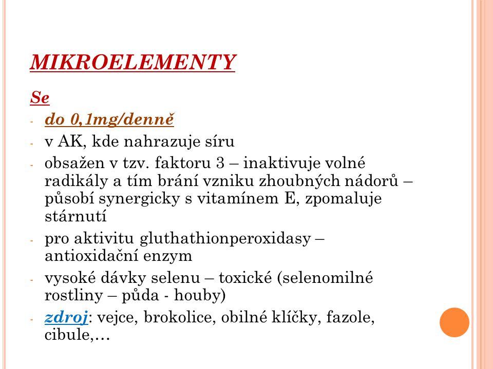 MIKROELEMENTY Se do 0,1mg/denně v AK, kde nahrazuje síru