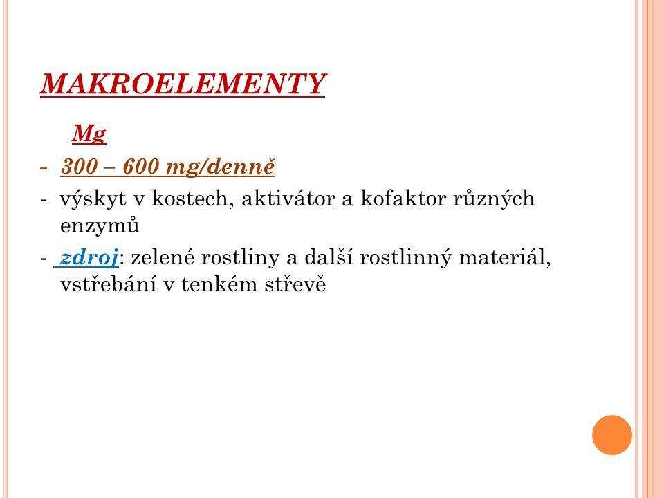 MAKROELEMENTY Mg - 300 – 600 mg/denně