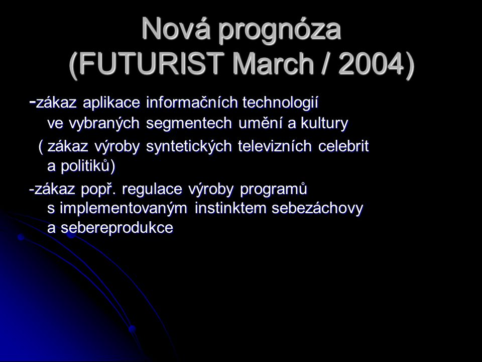 Nová prognóza (FUTURIST March / 2004)