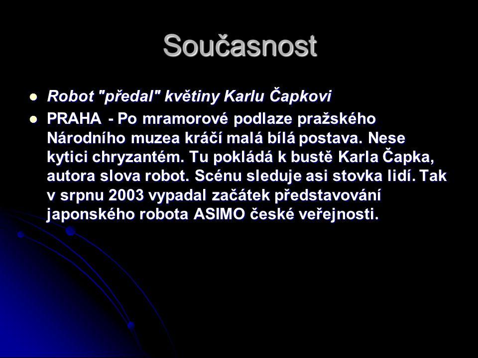 Současnost Robot předal květiny Karlu Čapkovi