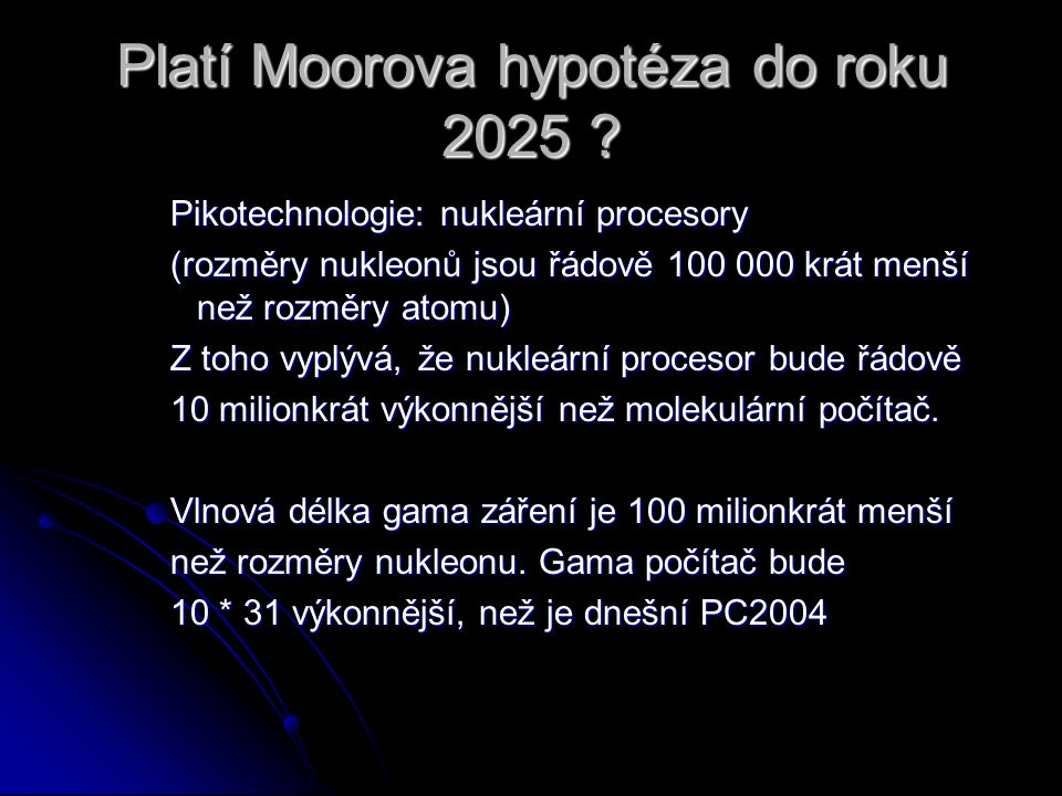 Platí Moorova hypotéza do roku 2025
